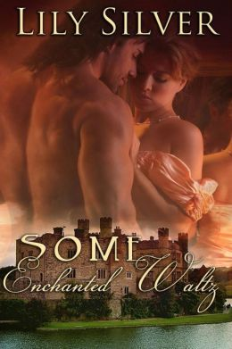Some Enchanted Waltz: A Time Travel Romance
