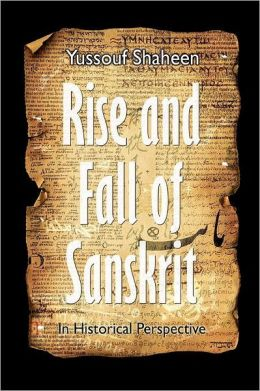 Rise and Fall of Sanskrit - in Historical Perspective