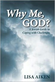 Why Me, God?: A Jewish Guide to Coping with Challenges