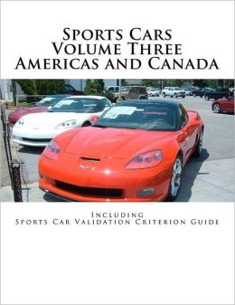 Sports Cars Volume Three Americas and Canada: Including Sports Car Validation Criterion Guide