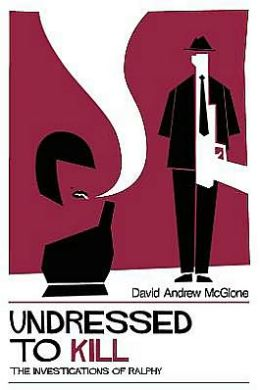 Undressed to Kill: The Investigations of Ralphy