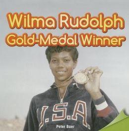 Wilma Rudolph: Gold-Medal Winner