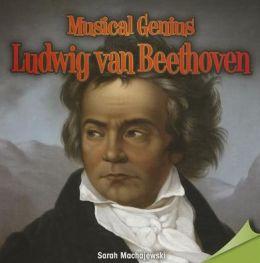 Musical Genius: Ludwig van Beethoven
