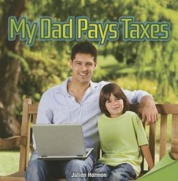 My Dad Pays Taxes