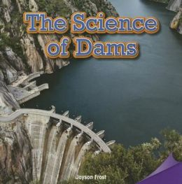 The Science of Dams