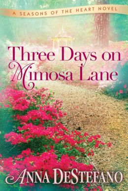 Three Days on Mimosa Lane (Seasons of the Heart Series #2)