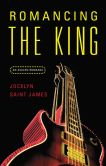 Romancing the King by Jocelyn Saint James