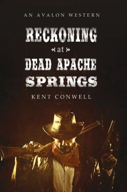 Reckoning at Dead Apache Springs