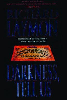 Darkness, Tell Us