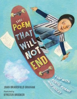 The Poem That Will Not End: Fun with Poetic Forms and Voices