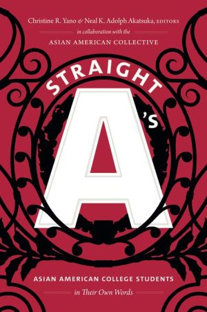 Straight A's: Asian American College Students in Their Own Words