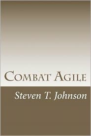 Combat Agile: Applying Military Concepts to Create Top-Performing Agile Teams