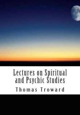 Lectures on Spiritual and Psychic Studies: Awakening Your True Potential