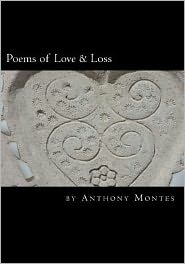 Poems of Love and Loss: A Book of Poetry about Being in Love and Losing Love