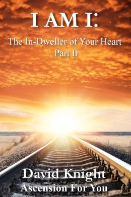 I Am I: The In-Dweller of Your Heart - Part II: 52 Inner Dictations
