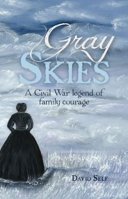 Gray Skies: A Civil War Legend of Family Courage