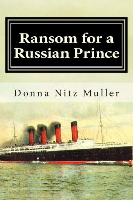 Ransom for a Russian Prince: Lusitania Series Book One