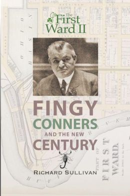 The First Ward II: Fingy Conners & the New Century