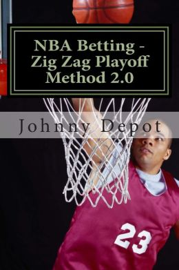 NBA Betting - Zig Zag Playoff Method 2. 0