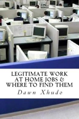 Legitimate Work at Home Jobs: And Where to Find Them