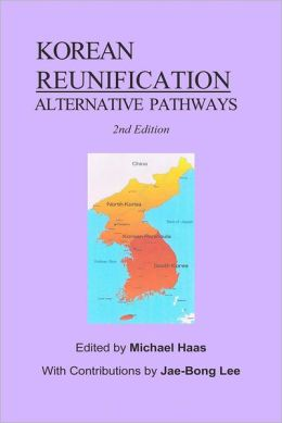 Korean Reunification: Alternative Pathways