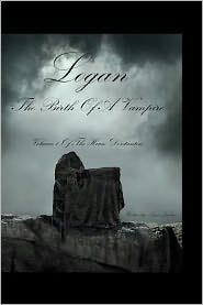 Logan: the Birth of a Vampire