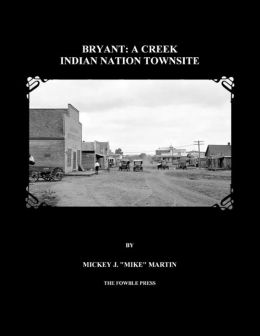 Bryant: A Creek Indian Nation Townsite