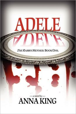 Adele (the Rabbi's Mother: Book One)