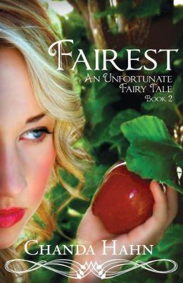 Fairest (An Unfortunate Fairy Tale Series #2)