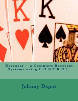 Baccarat - a Complete Baccarat System- using C.O.N.T.R.O.L.
