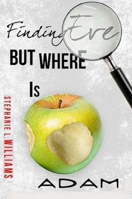 Finding Eve... but, Where Is Adam: Life, Love, Ministry