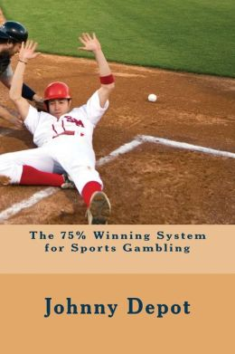The 75% Winning System for Sports Gambling