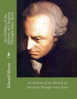 An Outline of the History of Christian Thought since Kant