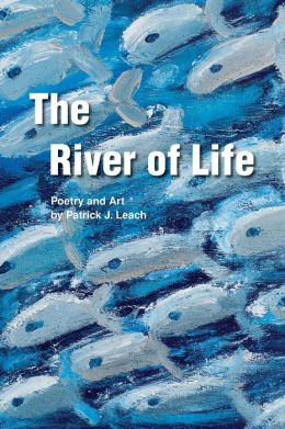 The River of Life: A Book of Poetry and Art
