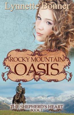 Rocky Mountain Oasis: The Shepherd's Heart, Book 1