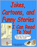 Jokes, Cartoons, and Funny Stories I Can Read To You!