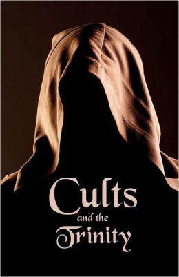Cults and the Trinity