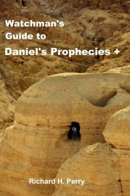 Watchman's Guide to Daniel's Prophecies +