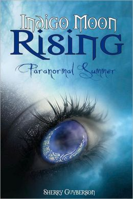 Indigo Moon Rising: Paranormal Summer