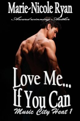 Love Me If You Can: Music City Heat: Scott