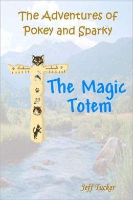 The Adventures of Pokey and Sparky: The Magic Totem