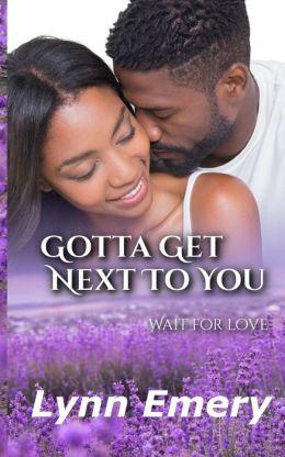 Gotta Get Next to You: Louisiana Love Series: City Girls