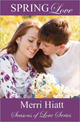 Spring Love: Seasons of Love Series