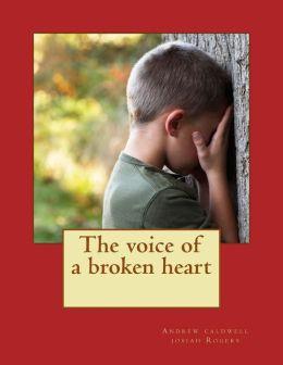 The Voice of a Broken Heart