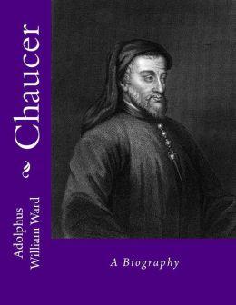 Chaucer: A Biography