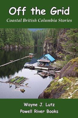Off the Grid: Coastal British Columbia Stories