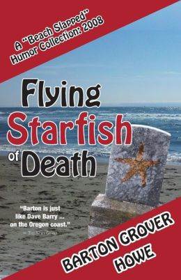 Flying Starfish of Death: a Beach Slapped Humor Collection (2008)