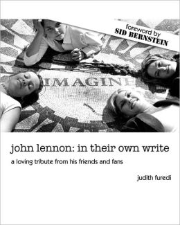 John Lennon: In Their Own Write: A Loving Tribute from His Friends and Fans