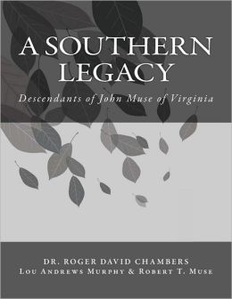 A Southern Legacy: Descendants of John Muse of Virginia