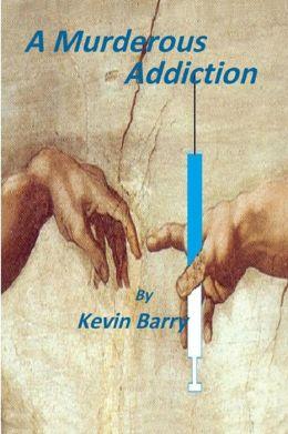 A Murderous Addiction